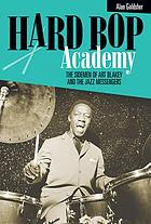 Hard bop academy : the sidemen of Art Blakey and the Jazz Messengers