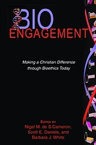 Bioengagement : making a Christian difference through bioethics today