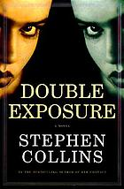 Double exposure : a novel