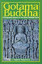 Gotama Buddha : a biography based on the most reliable texts