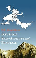Gaussian self-affinity and fractals : Globality, the earth, 1/f noise and R/S