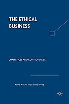 The ethical business : challenges and controversies