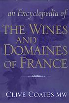 An encyclopedia of the wines and domaines of France