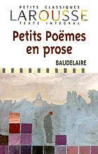 Petits poémes en prose : (Le spleen de Paris)