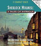 Sherlock Holmes Three tales of intrigue