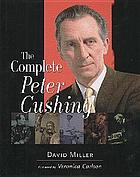 The complete Peter Cushing