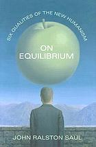 On equilibrium : the six qualities of the new humanism