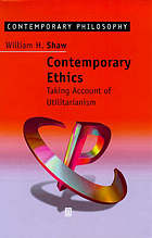 Contemporary ethics : taking account of utilitarianism