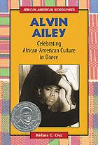 Alvin Ailey : celebrating African-American culture in dance