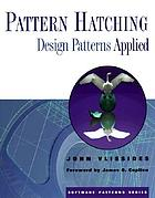 Pattern hatching : design patterns applied