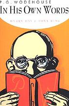 P.G. Wodehouse, in his own words