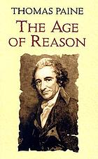 Age of reason : being an investigation of true and fabulous theology