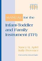 Manual for the infant-toddler and family instrument (ITFI)
