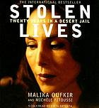 Stolen lives : [twenty years in a desert jail]