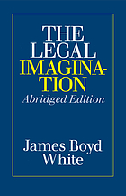 The legal imagination : studies in the nature of legal thought and expression