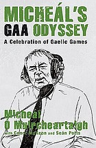 Micheál's GAA odyssey : the ultimate Gaelic Games trivia book