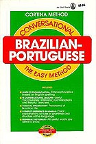 Cortina's conversational Brazilian-Portuguese, intended for self-study and for use in schools