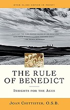 The rule of Benedict : insights for the ages