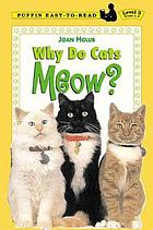 Why do cats meow?