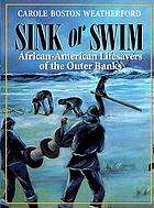 Sink or swim : African-American lifesavers of the Outer Banks