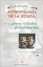Antropología de la música : de los géneros tribales a la globalización