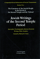 Jewish writings of the Second Temple period : Apocrypha, Pseudepigrapha, Qumran, sectarian writings, Philo, Josephus