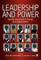 Leadership and power : identity processes in groups and organizations