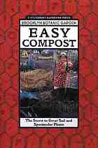 Easy compost : the secret to great soil and spectacular plants