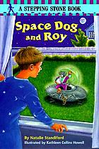 Space Dog and Roy