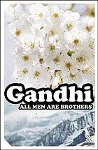 All men are brothers; life and thoughts of Mahatma Gandhi