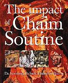 The impact of Chaim Soutine (1893-1943) : De Kooning, Pollock, Dubuffet, Bacon