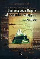 The European origins of scientific ecology (1800-1901) / Patrick Blandin ; contributors : Jean-Marc Drouin-- [et al.]; translated from the original French by B.P. HammThe European origins of scientific ecology
