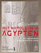 Mit Napoleon in Ägypten : die Zeichnungen des Jean-Baptiste Lepère