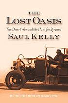 The lost oasis : the desert war and the hunt for Zerzura :