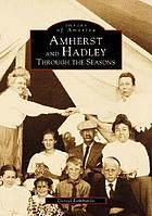 Amherst and Hadley : through the seasons