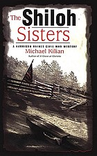 The Shiloh sisters : a Harrison Raines Civil War mystery