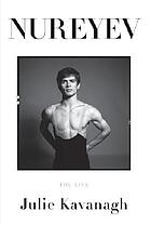 Nureyev : the life