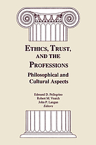 Ethics, trust, and the professions : philosophical and cultural aspects