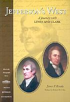 Jefferson's West : a journey with Lewis and Clark
