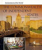 The Commonwealth of Independent States : Russia and the other republics