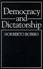 Democracy and dictatorship : the nature and limits of state power