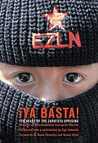 Ya basta! : ten years of the Zapatista uprising