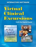 Virtual clinical excursions -- medical-surgical for Ignatavicius and Workman : medical-surgical nursing : patient-centered collaborative care 6th edition