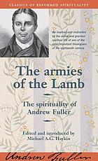 The armies of the Lamb : the spirituality of Andrew Fuller