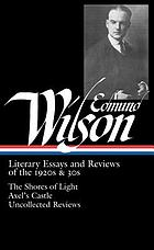 Edmund Wilson : literary essays and reviews of the 1920s & 30s