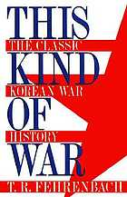 This kind of war : the classic Korean War history