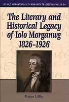 The literary and historical legacy of Iolo Morganwg, 1826-1926