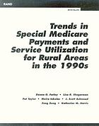 Trends in special medicare payments and service utilization for rural areas in the 1990s