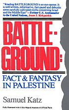 Battleground: fact and fantasy in Palestine
