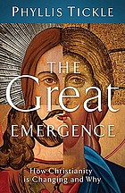 The great emergence : how Christianity is changing and why